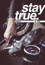 stay true issue 3 - motorcycle magazine