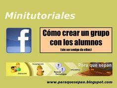 cmo-crear-un-grupo-en-facebook-con-los-alumnos-sin-ser-amigo-de-ellos by Gustavo Cucuzza via Slideshare