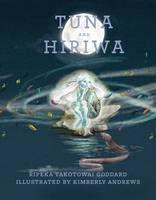 Tuna and Hiriwa by Ripeka Takotowai Goddard and Kimberley Amdrews Night After Night, River Bank, Science Books, Nymph, Book Review, Tuna, One Pic, Kos, New Books
