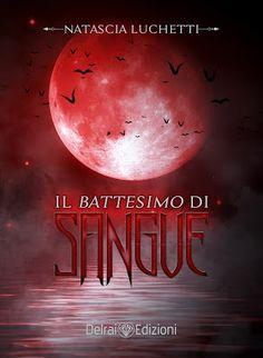 Romance and Fantasy for Cosmopolitan Girls: Segnalazione: IL BATTESIMO DI SANGUE di Natascia L...