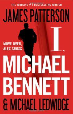 I,Michael Bennett: James Patterson,Michael Ledwidge: 9780316097468: Amazon.com: Books