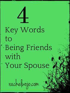 As If We Had Never Married: 4 Key Words to Encouraging Friendship with your Spouse