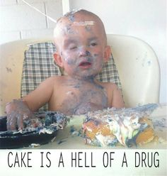 Cake Is One Hell Of A Drug! – 18 Pics  Maybe that's what's missing from my dozen a day regimen...