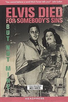 Elvis Died For Somebody's Sins But Not Mine: A Lifetime's Collected Writing, http://www.amazon.com/dp/190048692X/ref=cm_sw_r_pi_awdm_FWKwwb1R00ZRZ