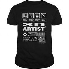 3D ARTIST T Shirts, Hoodies. Get it now ==► https://www.sunfrog.com/LifeStyle/3D-ARTIST-123918523-Black-Guys.html?41382
