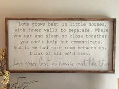 love grows best in little houses - pick your size by kspeddler on Etsy https://www.etsy.com/ie/listing/243475910/love-grows-best-in-little-houses-pick