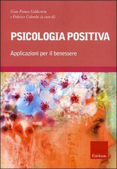 L'ANGOLO DEL PERSONAL COACHING: PSICOLOGIA POSITIVA Applicazioni per il benessere a cura di Gian Franco GOLDWURM e Federico COLOMBO
