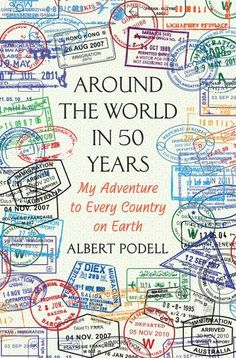 How one man realized his dream of visiting every country || Picture of the cover of Around the World in 50 Years by Albert Podell