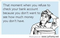 refusing to check your bank account