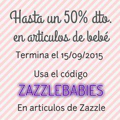 Hasta un 50% en artículos de bebé. Usa el código ZAZZLEBABIES en tiendas Zazzle hasta el 15 de Septiembre de 2015