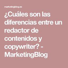 ¿Cuáles son las diferencias entre un redactor de contenidos y copywriter? - MarketingBlog