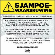 Sjampoe waarskuwing. Afrikaanse Quotes, Laugh At Yourself, Set You Free, Twisted Humor, Funny Jokes, Funny Sayings, Positive Quotes, Laughter, Comedy