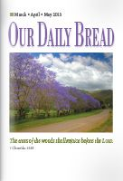 Our Daily Bread - in print, online, or Android App. A short daily devotion and meaningful life application.