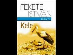 Kedvenc könyvemből olvasok  Fekete István - Kele - részlet