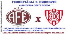 FERROVIÁRIA EM CAMPO: FERROVIÁRIA  X  NOROESTE -  A HISTÓRIA DESTE DUELO...
