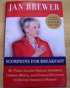 Scorpions For Breakfast Signed Autograph Jan Brewer Arizona Govenor 2011 HC Book