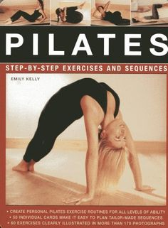 Pilates: Step-by-Step Exercises and Sequence #pilates: Step-by-Step Exercises and Sequences