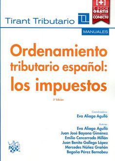 Ordenamiento tributario español: los impuestos / coordinadora, Eva Aliaga Agulló (2013)