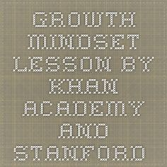 Growth Mindset Lesson by Khan Academy and Stanford