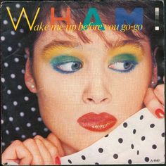 """¿Cómo olvidar 1984 cuando en las listas de música la encabezaba la canción de Wham! """"Wake Me Up Before You Go-Go""""?"""