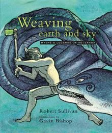 Weaving Earth and Sky: Myths and Legends