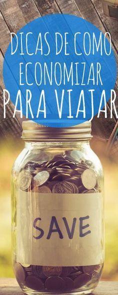 Minhas dicas de como economizar dinheiro para viajar