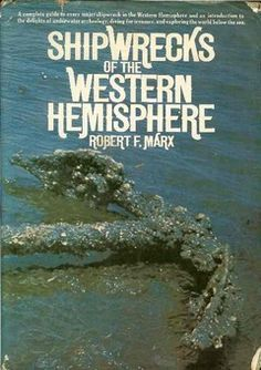 Of course this is on my shelf! Shipwrecks of the Western Hemisphere 1492-1825 by Robert Marx. Pinned from Workman's Books - the site has an terrific variety of shipwreck, treasure, and numismatic titles.