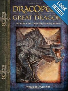Dracopedia The Great Dragons: An Artist's Field Guide and Drawing Journal: William O'Connor: 9781440310676: Amazon.com: Books