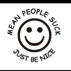 Mean people suck!