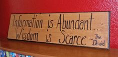 Handmade Wall Art - Wooden Sign - A Druid Quote on Recycled Wood - Information is Abundant Wisdom is Scarce - Wise and Witty via Etsy