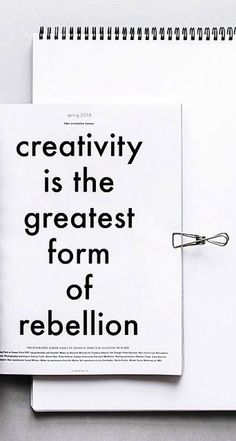 creativity is the greatest form of rebellion