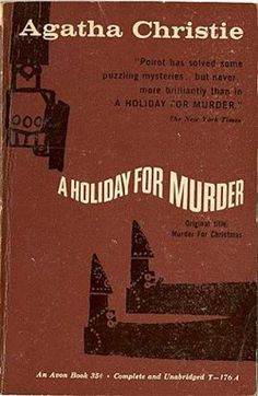 A Holiday for Murder by Agatha Christie. Published in the UK as Hercule Poirot's Christmas.   Avon edition.