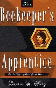(#5) The Beekeeper's Apprentice - Laurie R. King. ★★★★★ // A new spin on the Sherlock Holmes stories.  Centers on a young woman who becomes the apprentice of Sherlock Holmes, who is ostensibly retired and living in the country, but in fact still has a very active career investigating crimes.