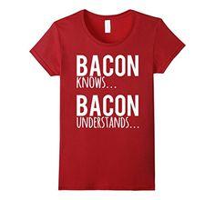 9e85e1492 Amazon.com: Men's Bacon Knows Bacon Understands Funny Novelty T Shirt 3XL  Cranberry: Clothing
