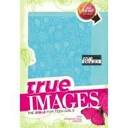 True Images: The Bible for Teen Girls: New International Version Turquoise Italian Duo-Tone