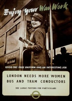 WWII: WOMEN WORKERS, 1942. British recruitment poster, 1942, for women bus and tram conductors to replace men fighting in World War II.