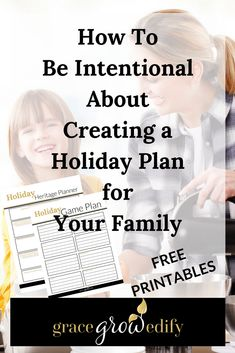 How to Be Intentional About Creating a Holiday Plan for Your Family Holiday Heritage Holiday Traditions Christmas Plans Planning for the Holidays Intentional Holidays Intentional Christmas Advent Family Connections