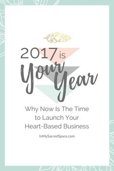 2017 is the year for spiritual entrepreneurs to make their hear-based business a reality.