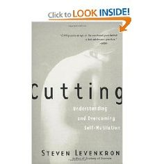 Cutting: Understanding and Overcoming Self-Mutilation [Paperback], (cutting, self harm, self-mutilation, psychology, clinical psychology, psychiatry, psychobabble, self-injury, si, pathologies)