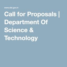 Call for Proposals | Department Of Science & Technology