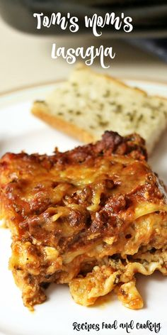 Tom's Mom's Lasagna made using an old family recipe.
