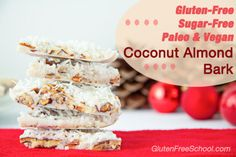 Coconut Almond Bark. GF, DF, no sugar. Needs coconut butter. I wonder if it's sweet enough?