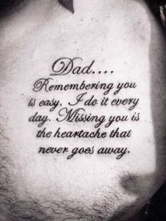 i have not lost my dad but i lost one of my best friends and remembering you is easy but missing you is almost impossible