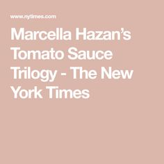 Marcella Hazan's Tomato Sauce Trilogy - The New York Times Great Recipes, Snack Recipes, Cooking Recipes, Italian Dishes, Italian Recipes, Marcella Hazan Tomato Sauce, Vegetarian Eggs, Tomato Sauce Recipe, Egg Dish