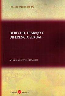 Derecho, trabajo y diferencia sexual / Ma. Dolores Santos Fernández