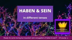 HABEN & SEIN conjugated in different tenses Verb Conjugation, German Grammar, Irregular Verbs, Different