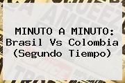 http://tecnoautos.com/wp-content/uploads/imagenes/tendencias/thumbs/minuto-a-minuto-brasil-vs-colombia-segundo-tiempo.jpg Brasil vs Colombia. MINUTO A MINUTO: Brasil vs Colombia (Segundo tiempo), Enlaces, Imágenes, Videos y Tweets - http://tecnoautos.com/actualidad/brasil-vs-colombia-minuto-a-minuto-brasil-vs-colombia-segundo-tiempo/