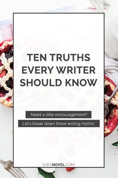 Feeling discouraged? Need a bit of encouragement? Here are ten writing truths to lift your spirits and get you re-inspired and ready to write! Click through to head over to the She's Novel blog.
