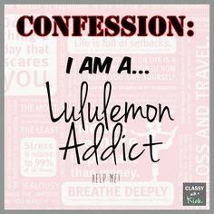 My Not So Secret Addiction: I am a Lululemon Addict
