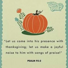Let us come into his presence with thanksgiving